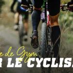 L'entraînement pour cycliste au gymnase, est-ce vraiment efficace