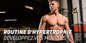 Routine d'Hypertrophie Développez vos Muscles