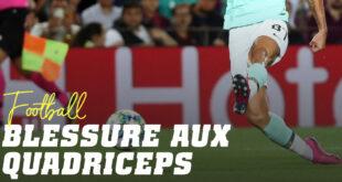 Blessure Quadriceps au Football, comment éviter de se blesser le droit antérieur?