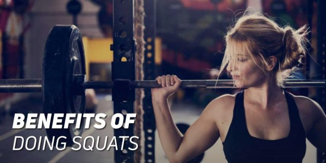 The Benefits of Doing Squats