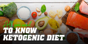 All you need to know ketogenic diet