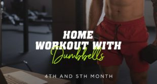 Home workout with dumbbells 4th and 5th month