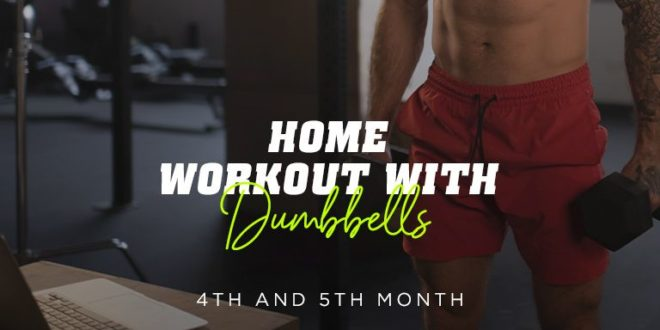 Training at Home with Dumbbells. Month 4 and 5