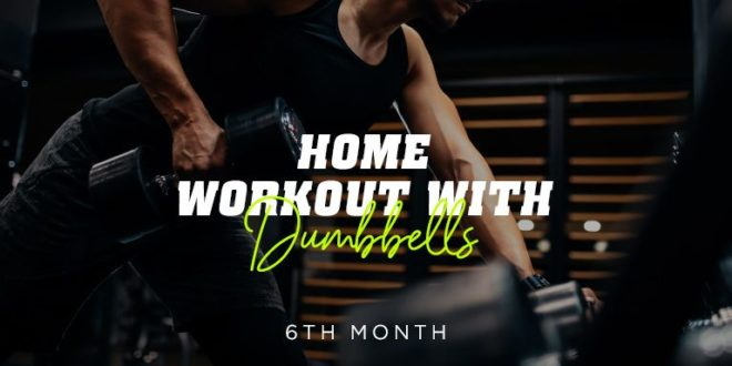 Training at Home with Dumbbells. Month 6