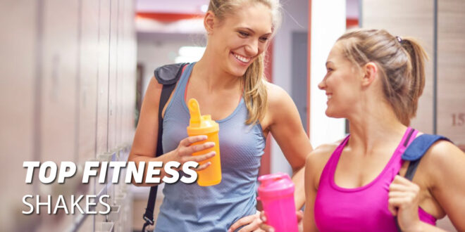 Top 3 Fitness Shakes – For every occasion!