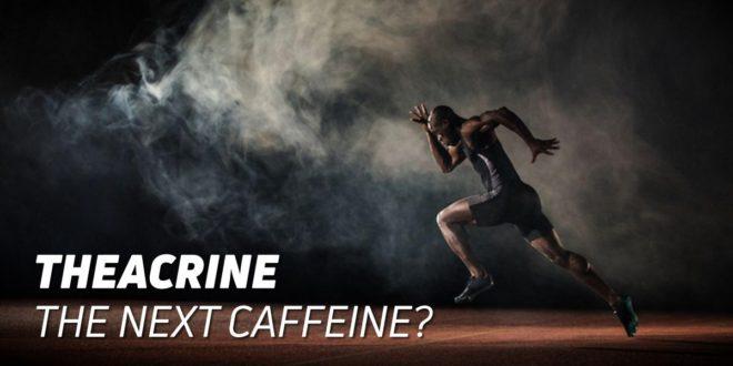 Theacrine, the next Caffeine?