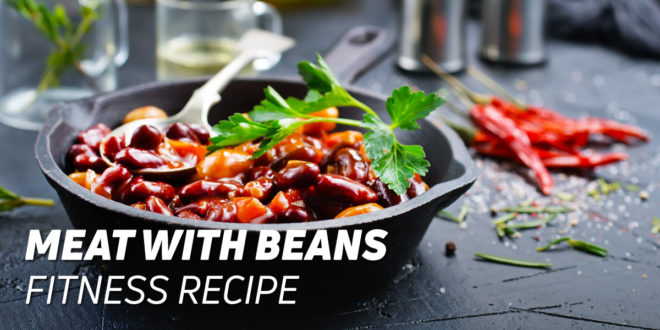 Meat with Beans Fitness Recipe