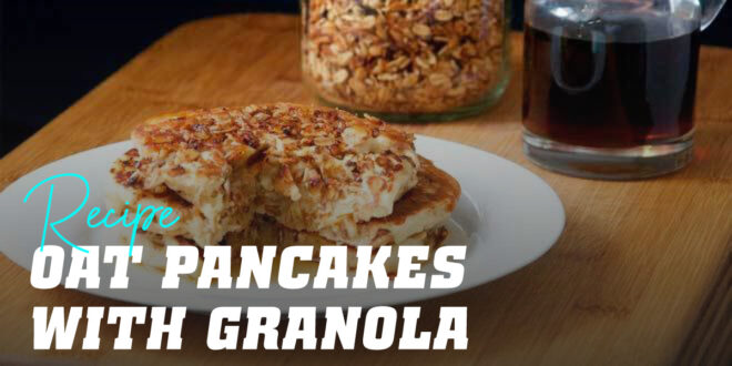 Oat Pancakes with Granola