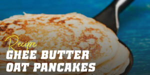 Oat Pancakes with Ghee Butter