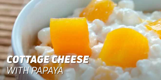 Cottage Cheese with Papaya