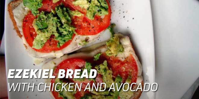 Ezekiel Bread with Chicken and Avocado