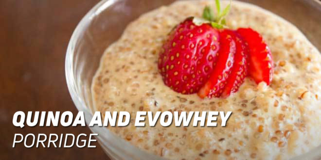 Quinoa and Evowhey Protein Porridge