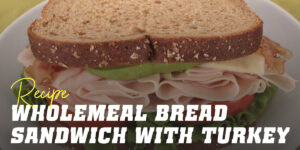 Wholemeal Bread Sandwich with turkey