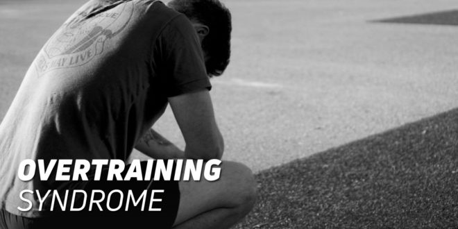 Overtraining: What is it, Why does it Happen, Symptoms, How to Detect and Prevent it