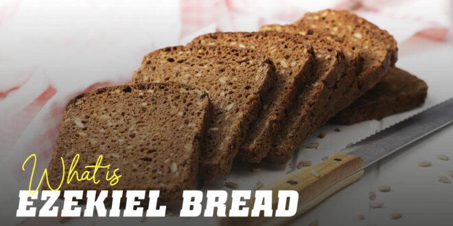 Benefits of Ezekiel Bread