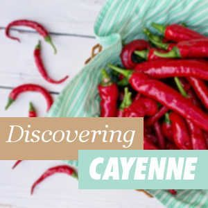 Discovering Cayenne Pepper