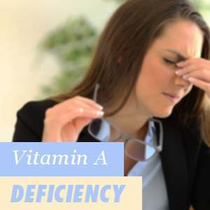 Vitamin A Deficiency in our Organism