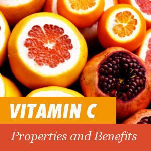 Properties and Benefits of Vitamin C