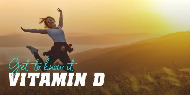 Vitamin D: Properties and Benefits, Uses…