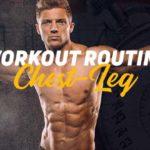 Chest Leg Routine