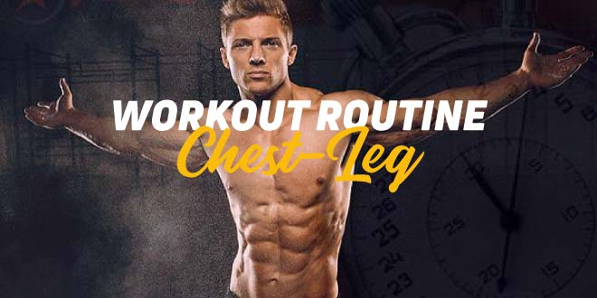 Hypertrophy Routine, Chest-Leg. 1st Week
