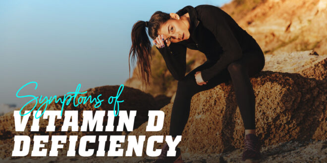 Deficiency or Lack of Vitamin D, Why does it Happen?