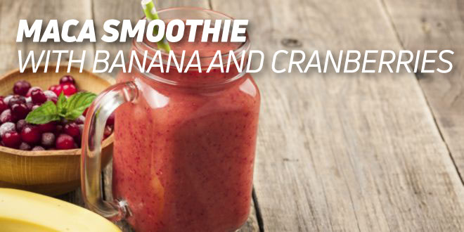 Maca Smoothie with Banana and Cranberries