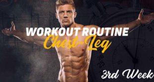 Chest Leg Routine 3rd Week