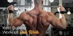 Keto Bulking Workout 2nd Week