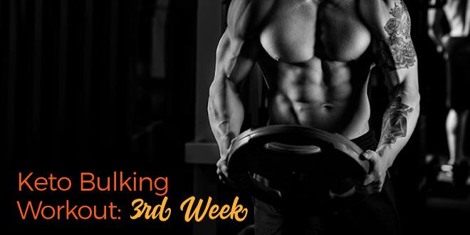 Keto Bulking Workout – 3rd Week