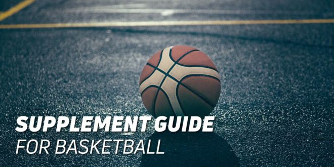 Basketball, the best supplements