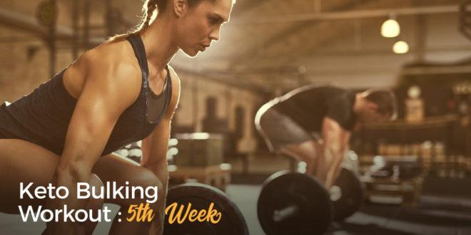 Keto Bulking Workout – 5th Week