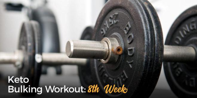 Keto Bulking Workout – 8th Week