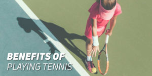 Benefits of playing tennis