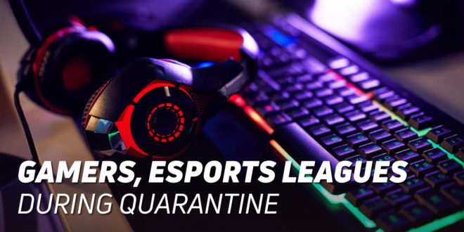 Gamers launch their own eSports Leagues to pass the Quarantine