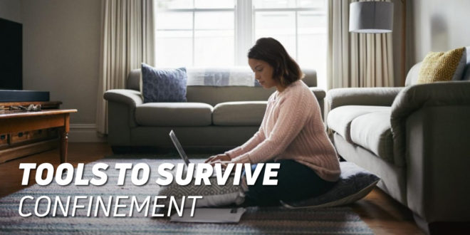 7 Key Tools to Survive Confinement
