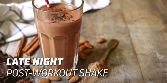 Late Night Post-Workout Shake