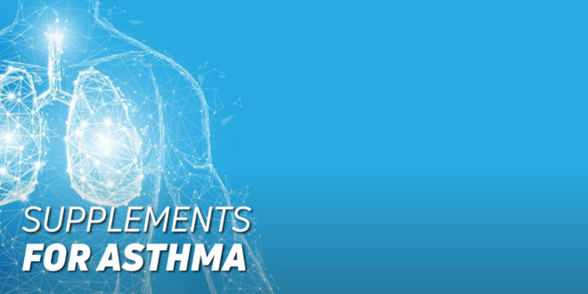 Supplements for Asthma