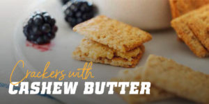 Cracker with cashew butter