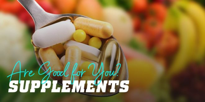 How to Explain to Your Father That Supplements Are Good