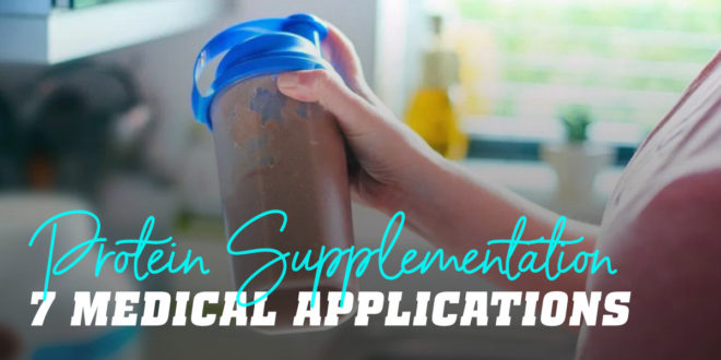 7 medical uses of protein supplements