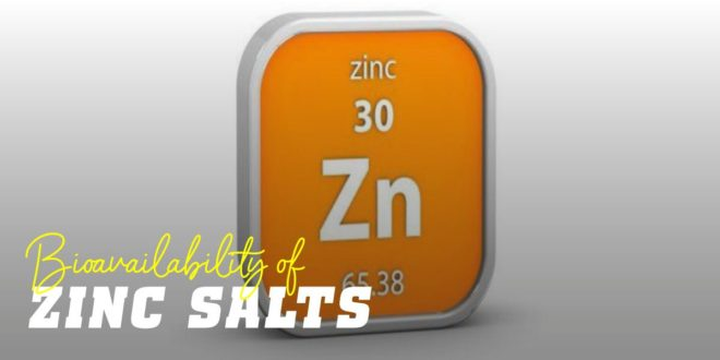 The different zinc salts explained according to their bioavailability