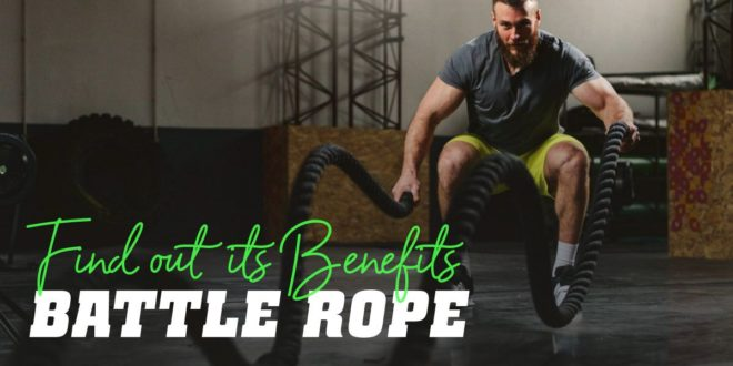 Battle Rope: Discover its Benefits