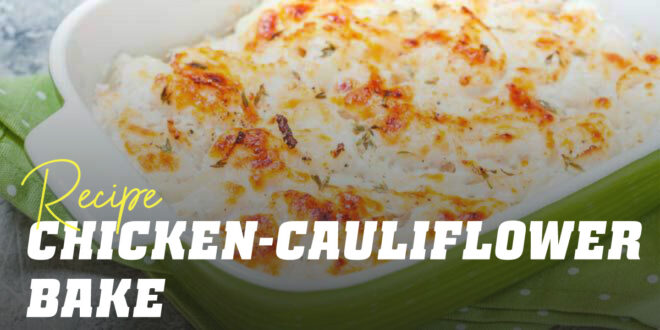 Cauliflower and Chicken Bake