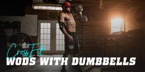 Crossfit wods with dumbbells