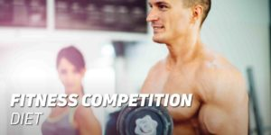 Fitness competition diet