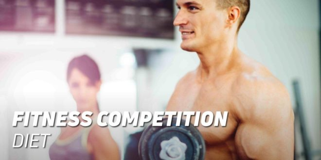 Nutrition Guide for Fitness Competitors