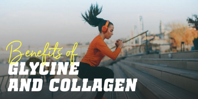 Benefits of Glycine and Collagen