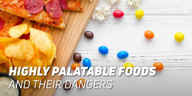 Hyper-palatable Foods: Know The Risks