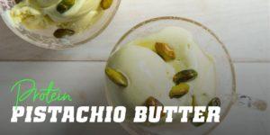 Protein pistachio butter